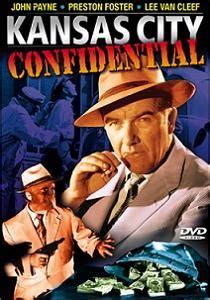 watch kansas city confidential 1952 full hd movie trailer kansas city confidential blu ray coleen gray