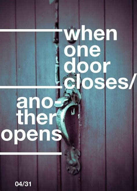 When A Door Closes by When One Door Closes Quotes Quotesgram