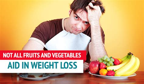 4 vegetables that cause weight gain best fruits and veggies for weight loss
