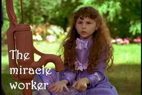 Helen Keller The Miracle Worker The Miracle Worker Syafika
