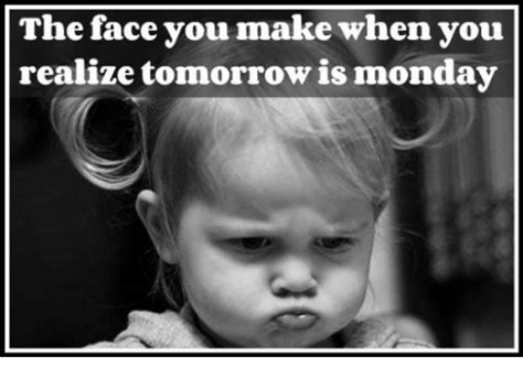 25 best memes about tomorrow is monday tomorrow is