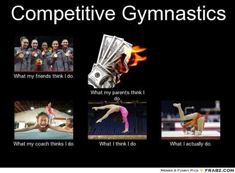 Gymnastics Meme - competitive gymnastics meme generator what i do