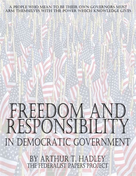 Freedom Responsibility Essay by Freedom And Responsibility In Democratic Government