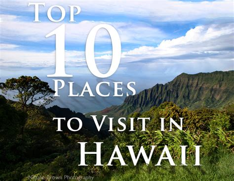 get a list of top 10 tourist places top 10 places to visit in hawaii