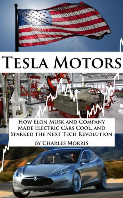 elon musk biography barnes and noble tesla motors how elon musk and company made electric cars