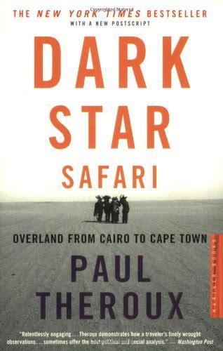libro dark star safari overland top 101 books for independent travel bootsnall