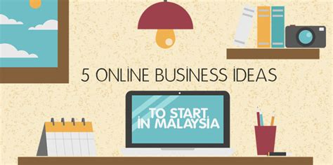 Small Home Business Ideas 2015 Canada 5 Business Ideas To Start In Malaysia