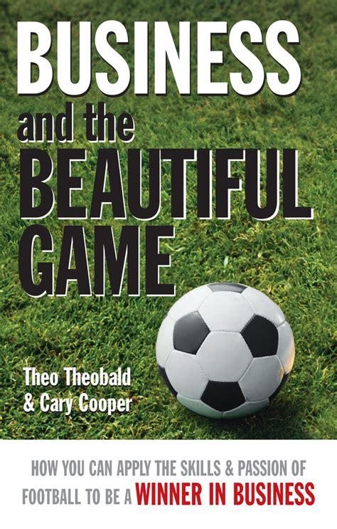 como leer el futbol resumen de los negocios son como el f 250 tbol de theo theobald