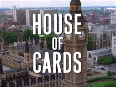 bbc house of cards house of cards uk tv series wikipedia