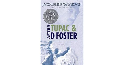 biography tupac book after tupac and d foster by jacqueline woodson reviews