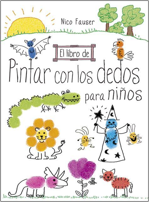 libro la nia de los el libro de pintar con los dedos para ni 241 os editorial el drac s l