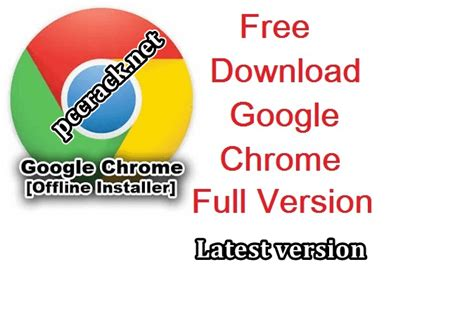 google chrome full version download for pc google chrome offline installer download full version free