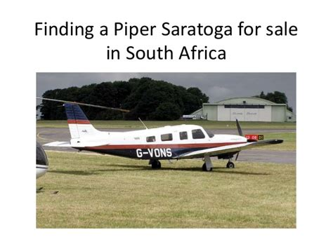 Finding In South Africa Finding A Piper Saratoga For Sale In South Africa