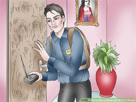 how to get a ghost out of your house how to get a ghost out of your house 9 steps with pictures