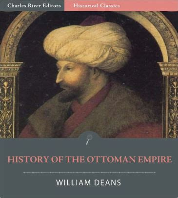 History Of Ottoman Empire Books by History Of The Ottoman Empire By William Deans Nook Book