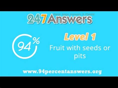 fruit 94 percent fruit with seeds or pits 94 percent answers level 1