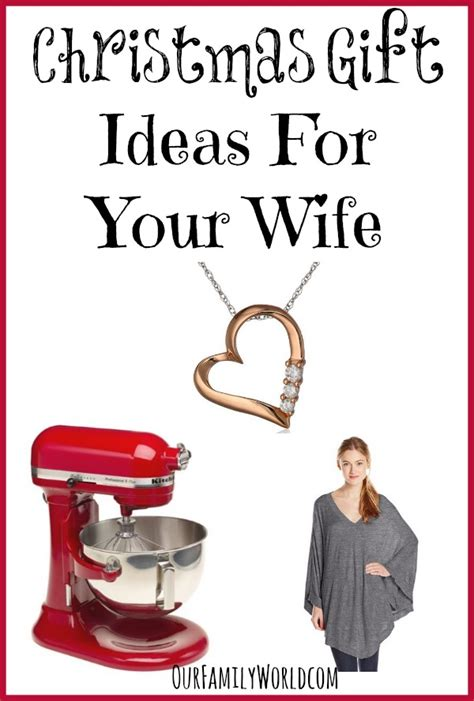 gifts for your wife christmas gift ideas for wife ourfamilyworld