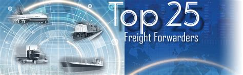 top 25 freight forwarders thriving in the complexity of global trade supply chain 24 7