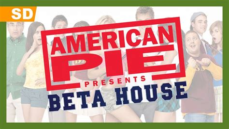watch american pie beta house american pie presents beta house 2007 trailer youtube