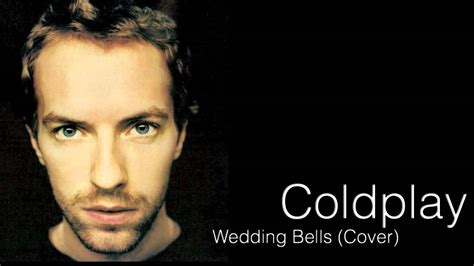 Wedding Bells Coldplay by Coldplay Wedding Bells Hd Studio Cover