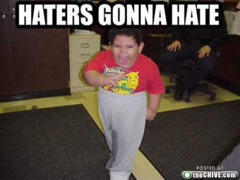 Funny Hater Memes - haters gonna hate thechive