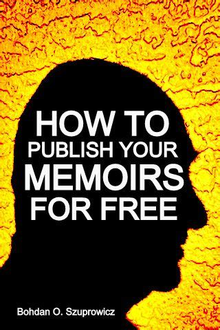 how to publish your quot how to publish your memoirs for free quot e guide for mobile