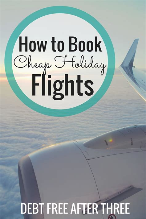 how to book cheap flights to any corner of the world how to book cheap holiday flights debt free after three