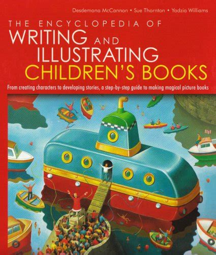 libro illustrating childrens books creating the encyclopedia of writing and illustrating children s books from creating characters to