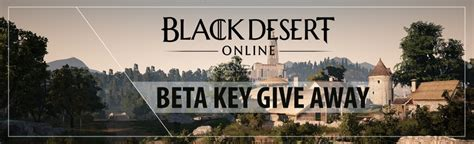 Beta Key Giveaways - black desert beta key giveaway mmohuts