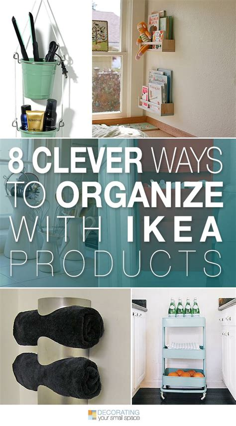 8 Ways Ive Discovered To Organize by 8 Clever Ways To Organize With Ikea A Up Of