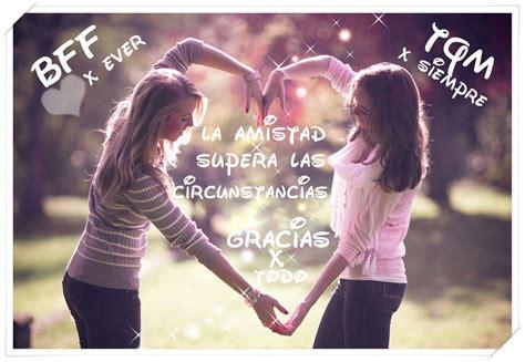 imagenes atrevidas de mejores amigos imagenes cristians mensajes la amistad supera todo jpg