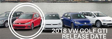 2018 golf r release date usa 2018 volkswagen golf gti release date