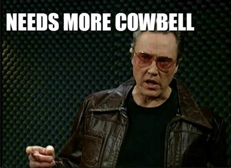 More Cowbell Meme - more cowbell meme 28 images your birthday needs more