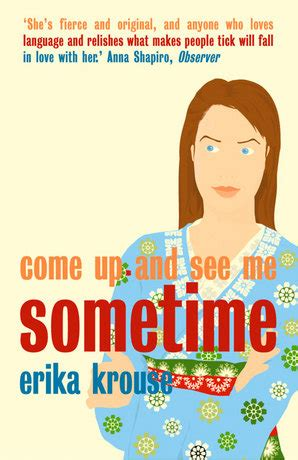 Come Up And See Me Sometime by Book Details Come Up And See Me Sometime Erika Krouse