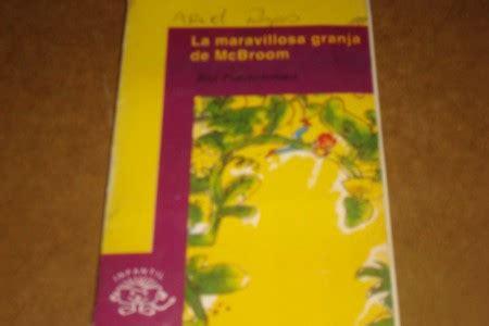 resumen del libro la maravillosa granja de mcbroom la maravillosa granja de mcbroom detodo1poc