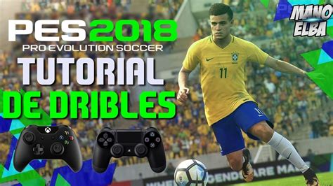 Bluray Ps4 Pes 2018 pes 2018 tutorial de dribles tricks skills ps4 xone x360 ps3