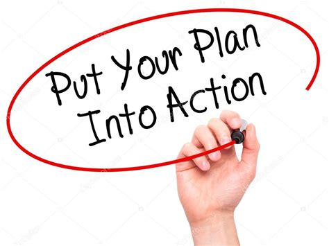 putting your writing put your plan into with black marker on stock photo 99816232
