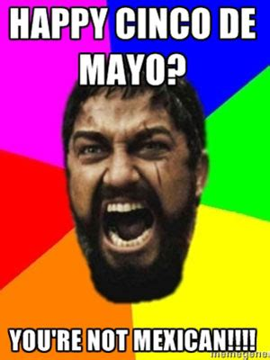 Memes Del 5 De Mayo - the 12 cinco de mayo internet memes we couldnt resist