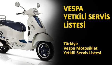 vespa motosiklet yetkili servisleri motosiklet sitesi