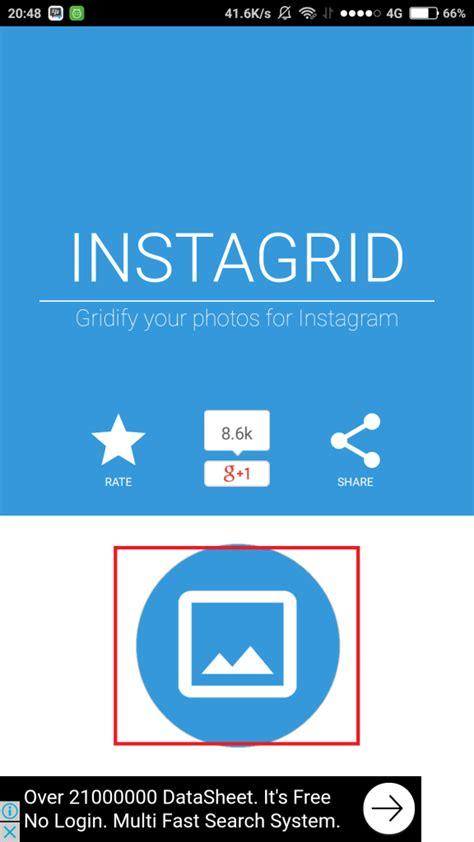 cara membuat instagram grid upload foto jadi beberapa begini cara membuat foto menjadi beberapa bagian
