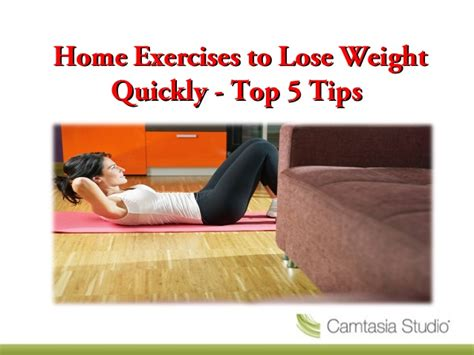 home exercises to lose weight quickly top 5 tips