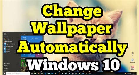 change wallpaper automatically  windows  youtube