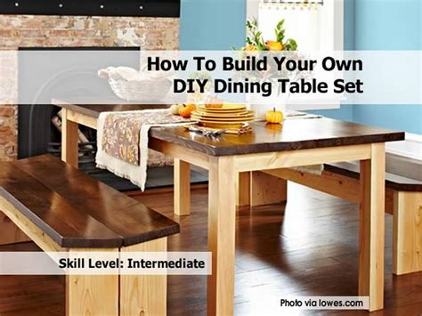 How To Make Your Own Dining Table How To Build Your Own Diy Dining Table Set
