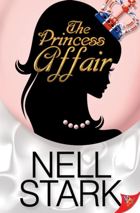 The Princess A Novel a princess affair novel by nell stark series bold