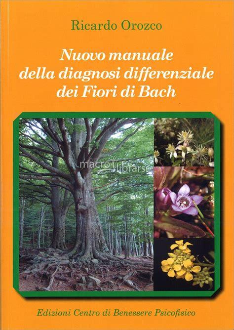 fiori di bach libri nuovo manuale della diagnosi differenziale dei fiori di