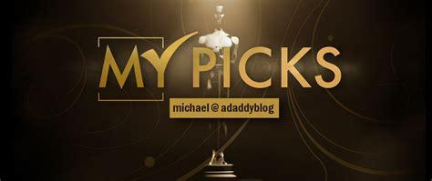 Oscar Nominations My Picks by Picks The 2015 Oscar Winners Adaddyblog