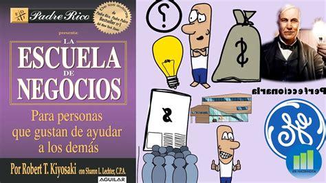 libros de robert kiyosaki youtube escuela de negocios por robert kiyosaki resumen animado del libro youtube
