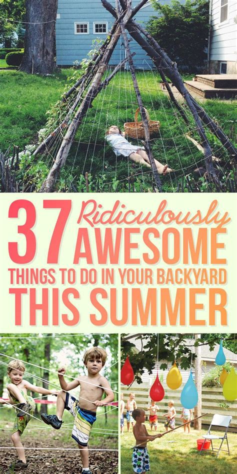 things to do in your backyard 37 ridiculously awesome things to do in your backyard this