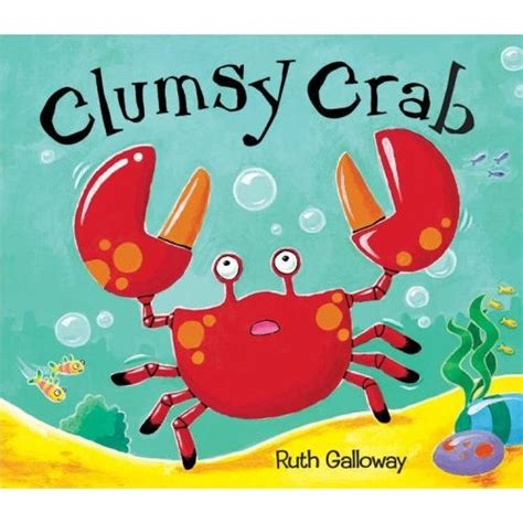 childrens picture book ideas quot clumsy crab quot children s book by ruth galloway
