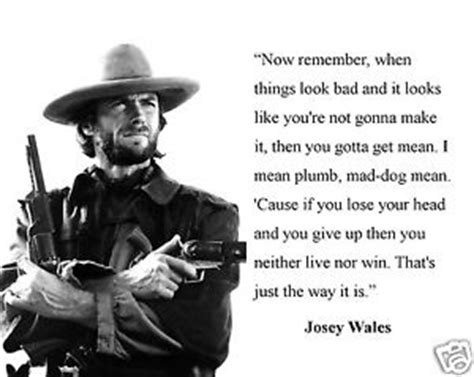 western film zitate clint eastwood josey wales 034 when things look bad 034